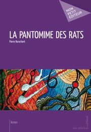 La Pantomime des rats ebook by Pierre Barachant