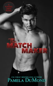 The Matchmaker - A Stand Alone Second Chances Hot Romantic Comedy e-kirjat by Pamela DuMond