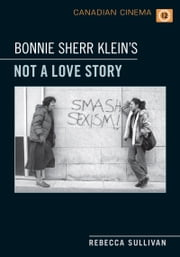 Bonnie Sherr Klein's 'Not a Love Story' ebook by Rebecca Sullivan