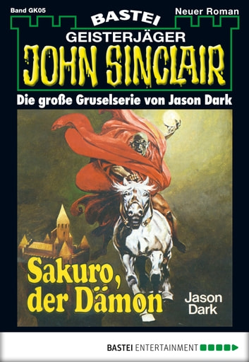 John Sinclair Gespensterkrimi - Folge 05 - Sakuro, der Dämon ebook by Jason Dark