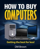 How To Buy Computers ebook by Dawn Brown