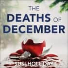 The Deaths of December - A cracking Christmas crime thriller audiobook by