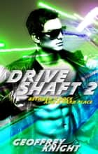 Drive Shaft 2: Between A Rock and a Hard Place ebook by Geoffrey Knight