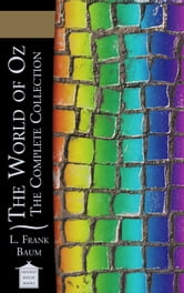 The World of Oz - The Complete Collection ebook by L. Frank Baum