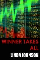 Winner Takes All ebook by Linda Johnson