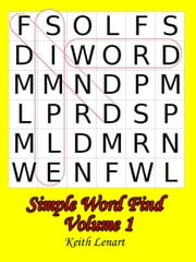 Simple Word Find Volume 1 ebook by K Lenart