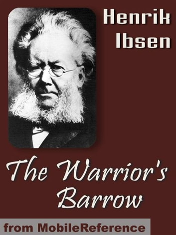 The Warrior's Barrow (Mobi Classics) ebook by Henrik Ibsen,Andres Orbeck (Translator)