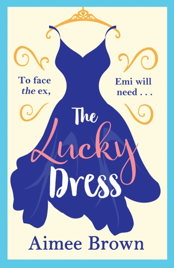 The Lucky Dress - The perfect feel-good romance for 2020 ebook by Aimee Brown