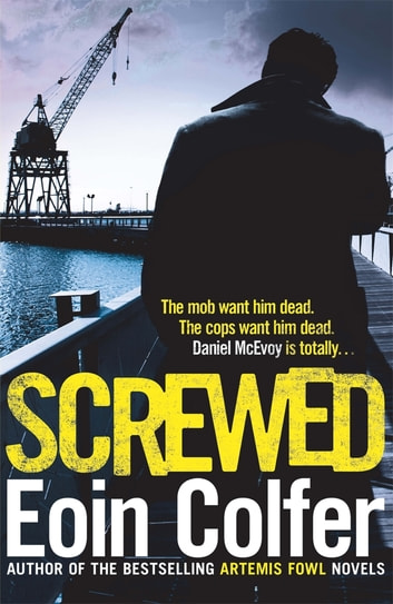 Screwed ebook by Eoin Colfer
