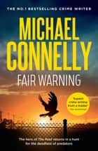 Fair Warning ebook by Michael Connelly