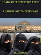Ready Reference Treatise: Reading Lolita In Tehran ebook by Raja Sharma