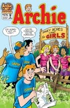 Archie #576 ebook by Angelo DeCesare, Mike Pellowski, George Gladir,...