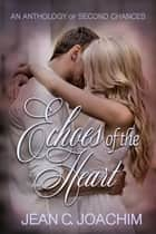 Echoes of the Heart Anthology ebook by Jean Joachim