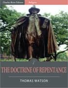 The Doctrine of Repentance ebook by Thomas Watson