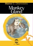 Monkey Gland - La quarta indagine di Rubatto ebook by Marco G. Dibenedetto