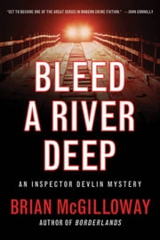 Bleed a River Deep ebook by Brian McGilloway