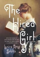 The Hired Girl ebook by Laura Amy Schlitz