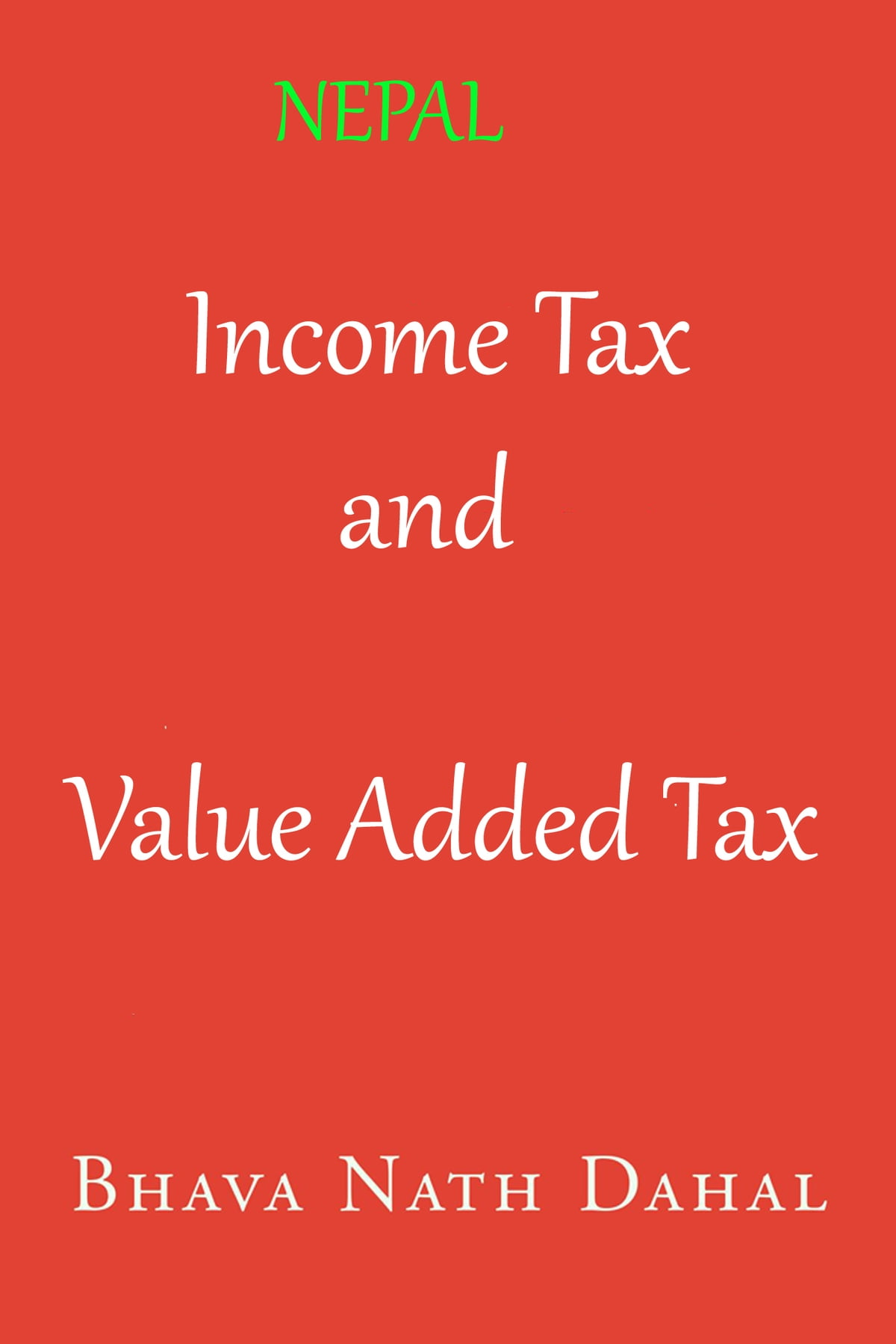 Income Tax And Value Added Tax In Nepal Ebook By Bhava Nath Dahal Rakuten Kobo