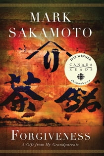 Forgiveness - A Gift from My Grandparents ebook by Mark Sakamoto