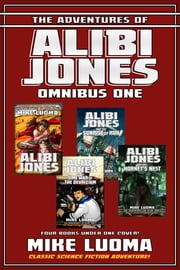 The Adventures of Alibi Jones Omnibus One ebook by Mike Luoma