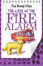 The Case of the Fire Alarm ebook by Jeremy Tugeau, Dori Hillestad Butler