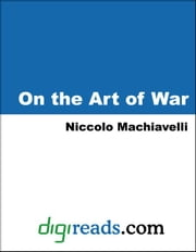 On the Art of War ebook by Machiavelli, Niccolo