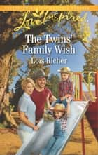 The Twins' Family Wish - A Fresh-Start Family Romance ebook by Lois Richer