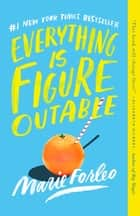 Everything Is Figureoutable ebook by Marie Forleo