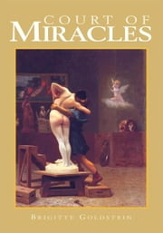 Court of Miracles - A Human Comedy of 17th-Century France ebook by Brigitte Goldstein
