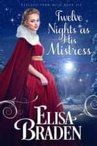 Twelve Nights as His Mistress ebook by