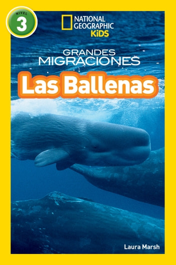 National Geographic Readers: Grandes Migraciones: Las Ballenas (Great Migrations: Whales) ebook by Laura Marsh