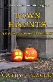 Town Haunts ebook by Cathy Spencer