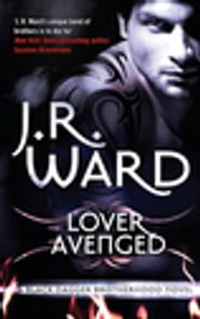 Lover Avenged - Number 7 in series ebook by J. R. Ward