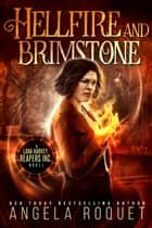 Hellfire and Brimstone - Lana Harvey, Reapers Inc., #7 ebook by Angela Roquet