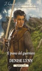 Il piano del guerriero ebook by Denise Lynn