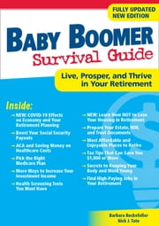 Baby Boomer Survival Guide, Second Edition - Live, Prosper, and Thrive in Your Retirement ebook by Barbara Rockefeller, Nick J. Tate