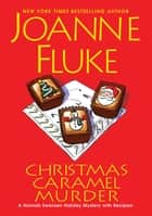 Christmas Caramel Murder ebook by Joanne Fluke