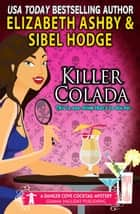 Killer Colada (a Danger Cove Cocktail Mystery) ebook by Elizabeth Ashby, Sibel Hodge