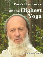 Forest Lectures on the Highest Yoga ebook by Vladimir Antonov