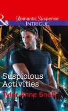 Suspicious Activities (Mills & Boon Intrigue) (Orion Security, Book 4) 電子書 by Tyler Anne Snell
