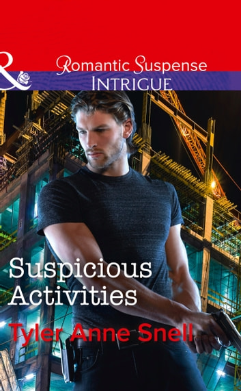 Suspicious Activities (Mills & Boon Intrigue) (Orion Security, Book 4) ebook by Tyler Anne Snell