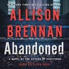 Abandoned - A Novel audiolibro by Allison Brennan