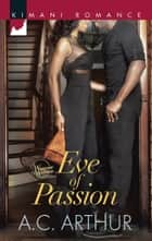 Eve of Passion (Mills & Boon Kimani) (Wintersage Weddings, Book 1) eBook by A.C. Arthur