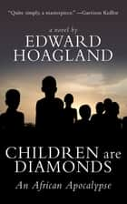 Children Are Diamonds ebook by Edward Hoagland
