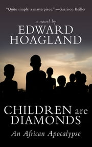 Children Are Diamonds - An African Apocalypse ebook by Edward Hoagland