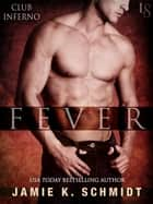 Fever ebook by Jamie K. Schmidt