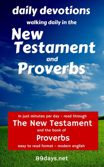 Daily Devotions: Walking Daily in the New Testament and Proverbs ebook by Brad Haven