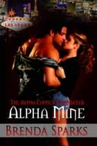 Alpha Mine ebook by Brenda  Sparks