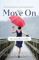 Move On ebook by Vicki Courtney