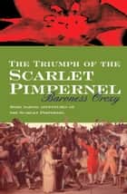 The Triumph Of The Scarlet Pimpernel ebook by